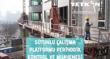 Sütunlu Çalışma Platformu Periyodik Kontrol Ve Muayenesi